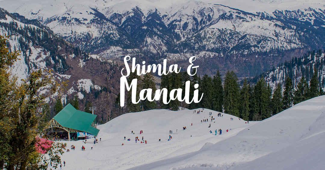 Shimla & Manali Package - 05 Nights & 06 Days