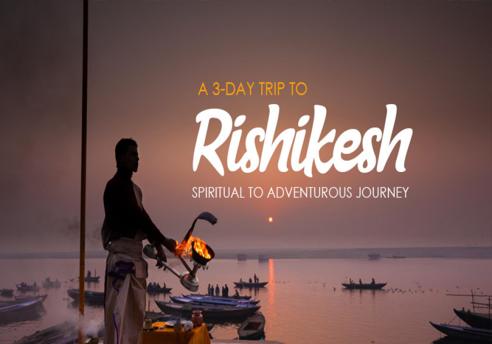 3_Day_Rishikesh_Itinerary_Complete_Guide_to_A_Most_Memorable_Trip