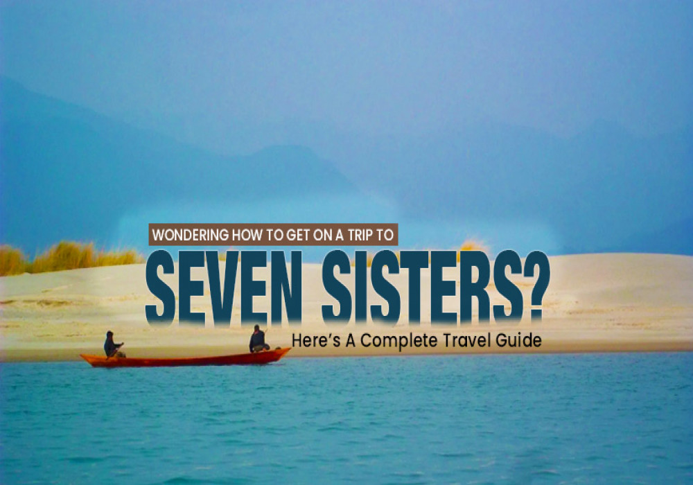 Travel_Guide_To_Explore_The_Seven_Sisters_of_Northeast_India