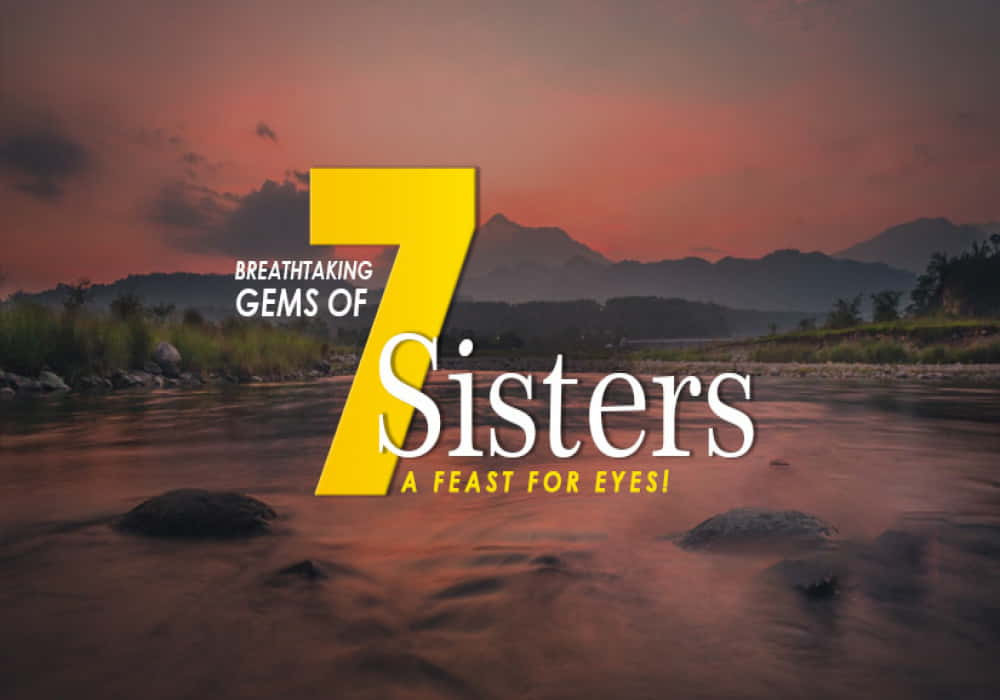 Discover_Seven_Gems_Of_Seven_Sisters_Tucked_Beautifully_In_Northeast_India