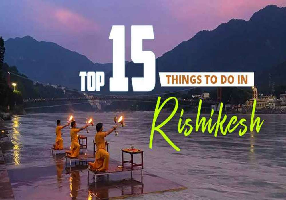 15_Things_To_Do_In_Rishikesh_For_An_Adventurous_Vacation