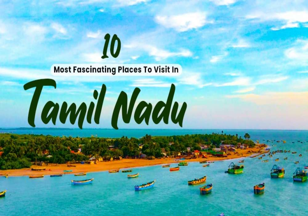 10_Best_Tourist_Places_To_Visit_In_Tamil_Nadu