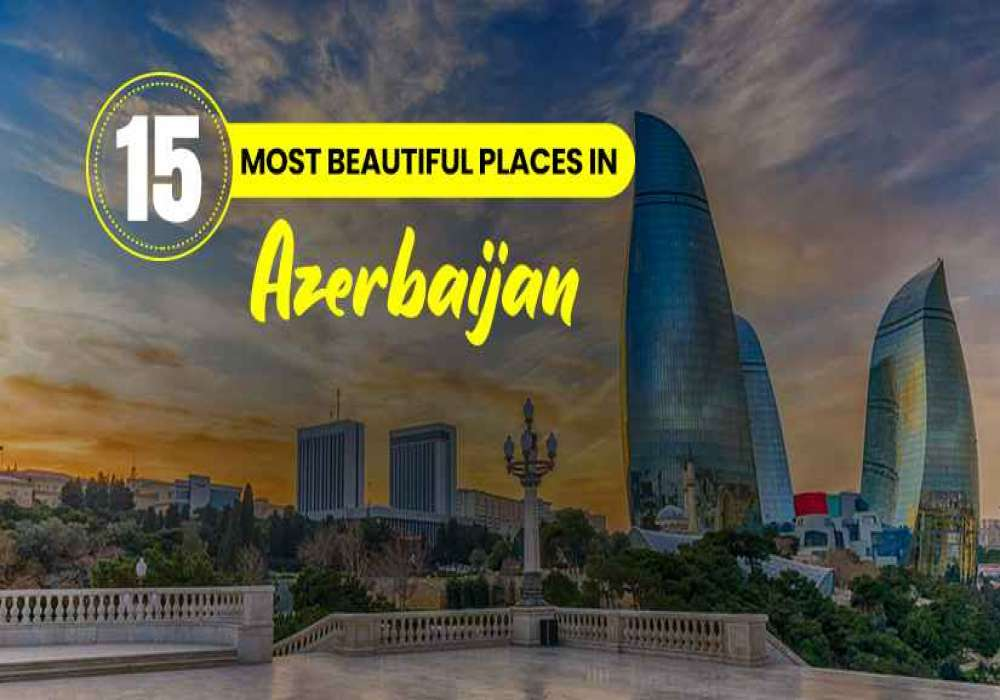 15_Places_To_Visit_In_Azerbaijan