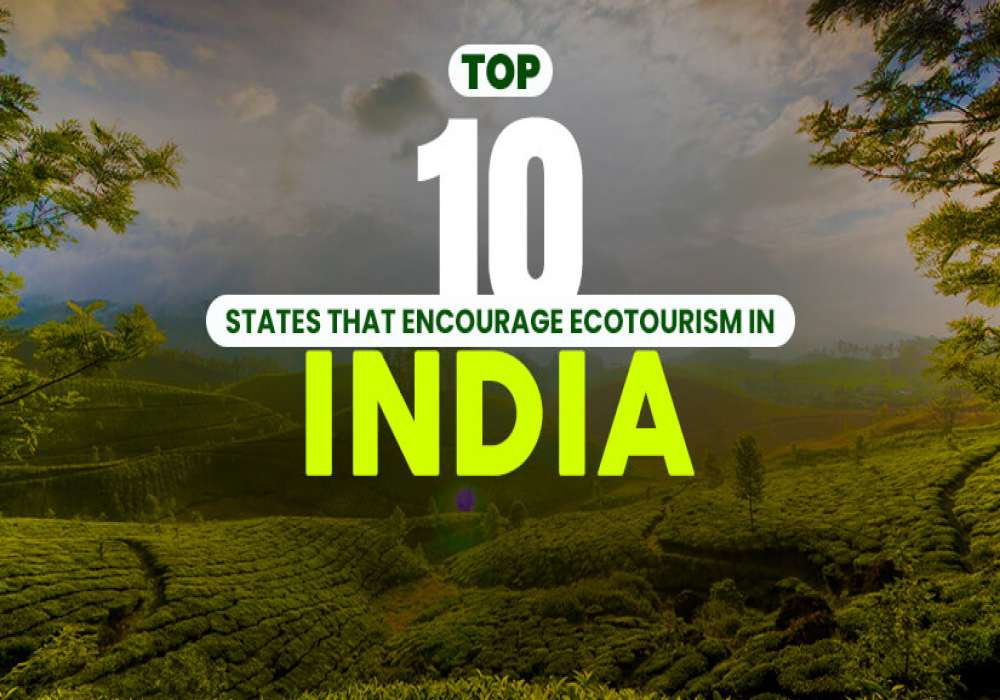 Top_10_States_That_Encourage_Ecotourism_In_India